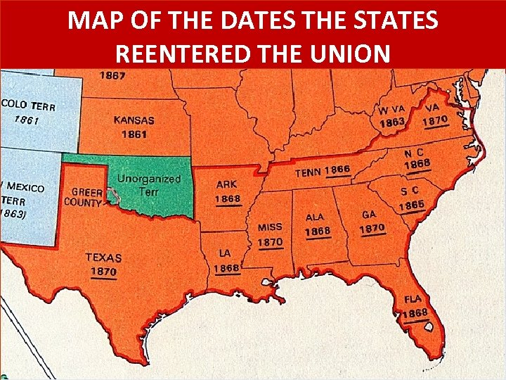 MAP OF THE DATES THE STATES REENTERED THE UNION 32