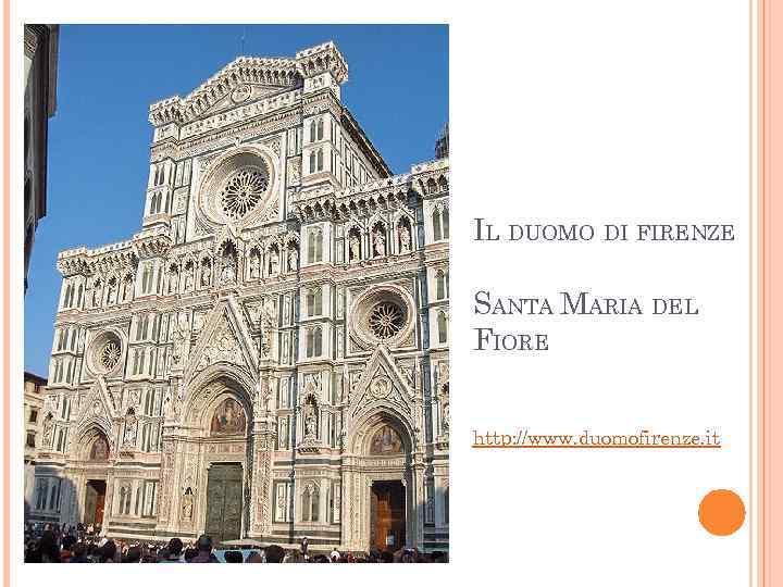 IL DUOMO DI FIRENZE SANTA MARIA DEL FIORE http: //www. duomofirenze. it