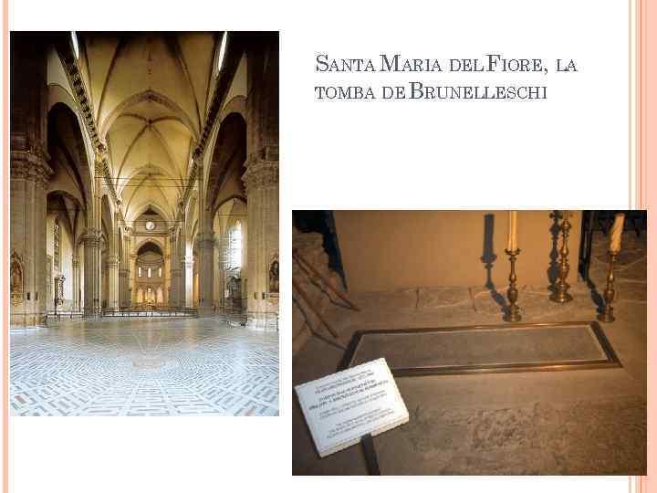SANTA MARIA DEL FIORE, LA TOMBA DE BRUNELLESCHI