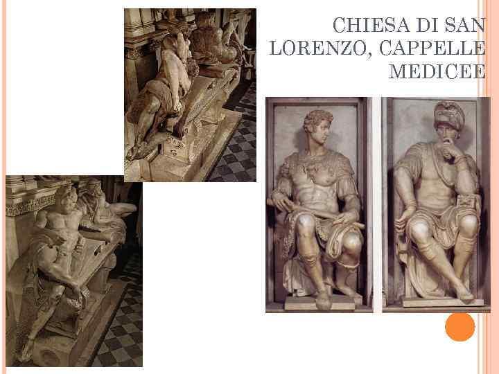 CHIESA DI SAN LORENZO, CAPPELLE MEDICEE