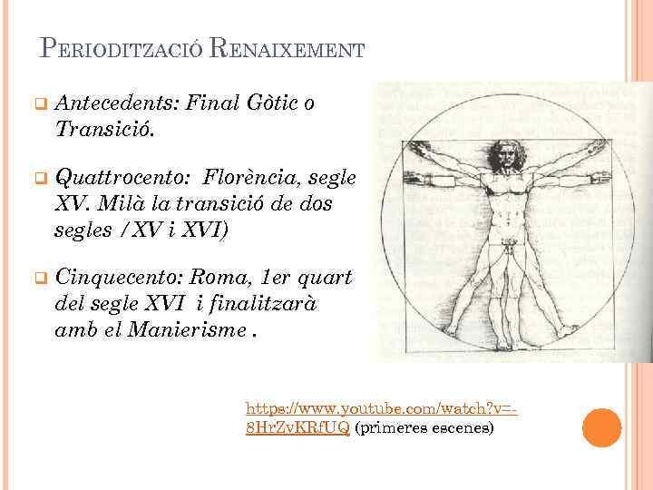 PERIODITZACIÓ RENAIXEMENT q Antecedents: Final Gòtic o Transició. q Quattrocento: Florència, segle XV. Milà
