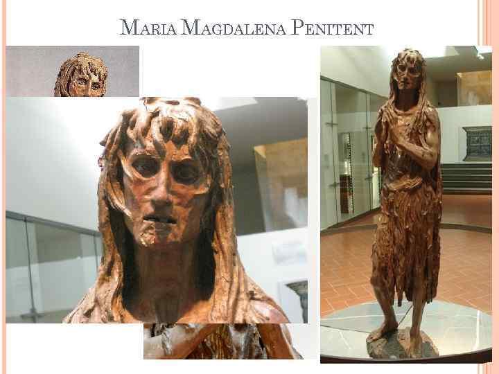 MARIA MAGDALENA PENITENT