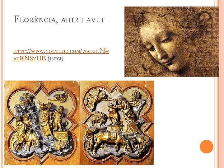 FLORÈNCIA, AHIR I AVUI HTTP: //WWW. YOUTUBE. COM/WATCH? V= IF AL 9 IN 2