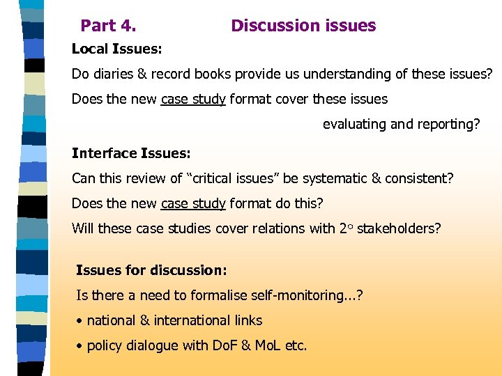 Part 4. Discussion issues Local Issues: Do diaries & record books provide us understanding