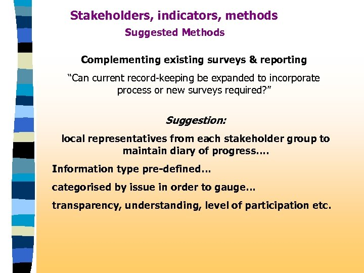"Stakeholders, indicators, methods Suggested Methods Complementing existing surveys & reporting ""Can current record-keeping be"
