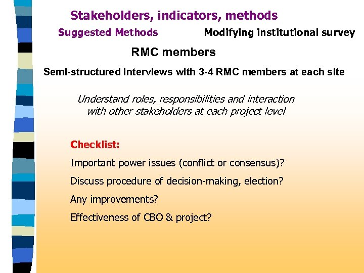 Stakeholders, indicators, methods Suggested Methods Modifying institutional survey RMC members Semi-structured interviews with 3