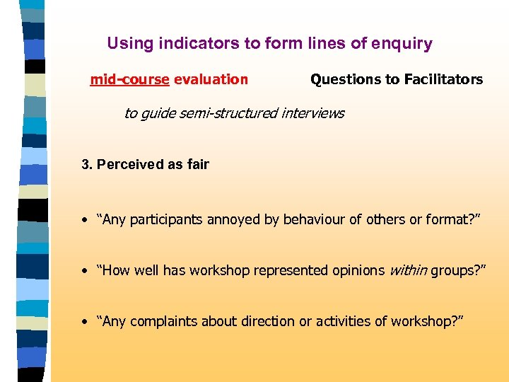Using indicators to form lines of enquiry mid-course evaluation Questions to Facilitators to guide