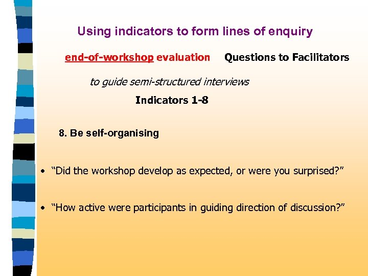 Using indicators to form lines of enquiry end-of-workshop evaluation Questions to Facilitators to guide