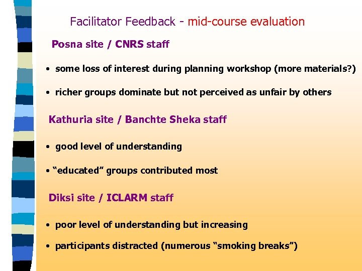Facilitator Feedback - mid-course evaluation Posna site / CNRS staff • some loss of