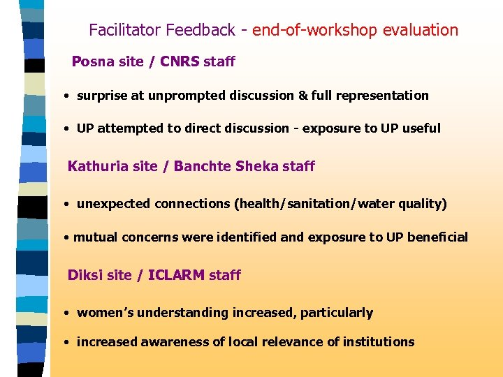Facilitator Feedback - end-of-workshop evaluation Posna site / CNRS staff • surprise at unprompted