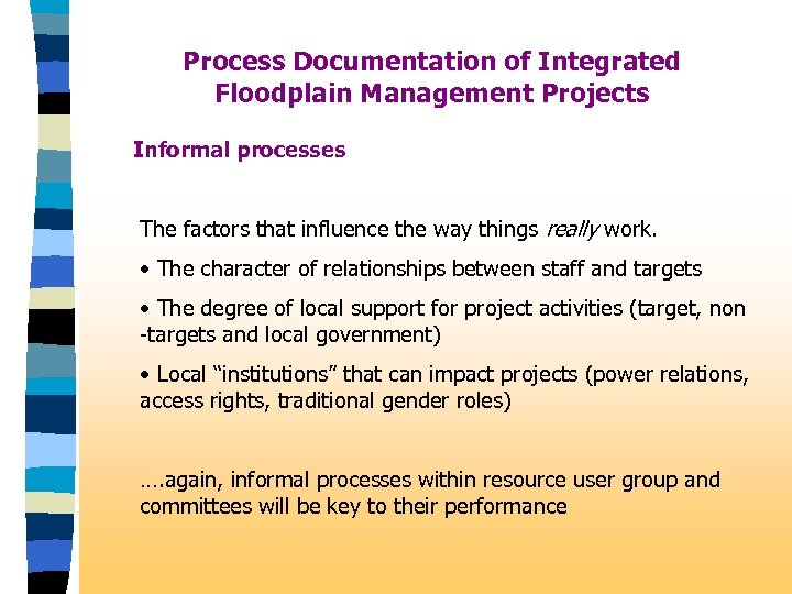 Process Documentation of Integrated Floodplain Management Projects Informal processes The factors that influence the