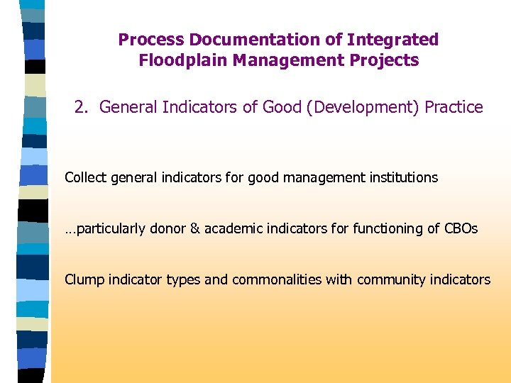 Process Documentation of Integrated Floodplain Management Projects 2. General Indicators of Good (Development) Practice