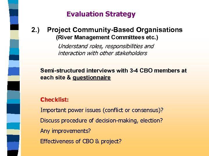 Evaluation Strategy 2. ) Project Community-Based Organisations (River Management Committees etc. ) Understand roles,