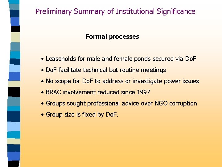 Preliminary Summary of Institutional Significance Formal processes • Leaseholds for male and female ponds
