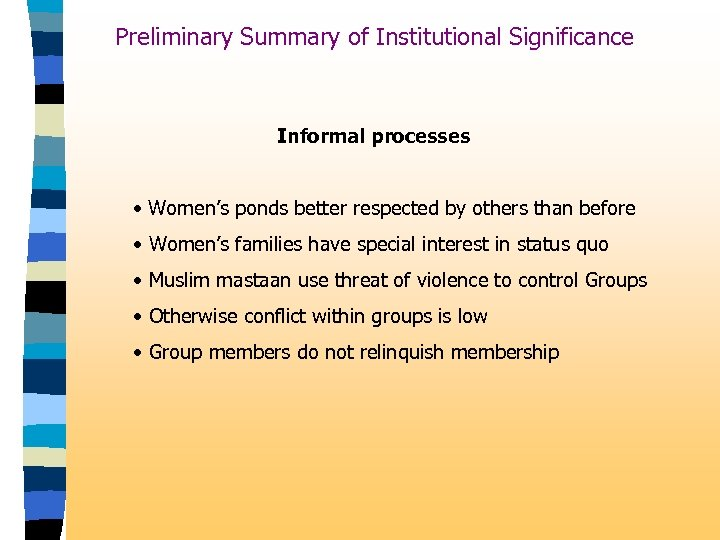 Preliminary Summary of Institutional Significance Informal processes • Women's ponds better respected by others
