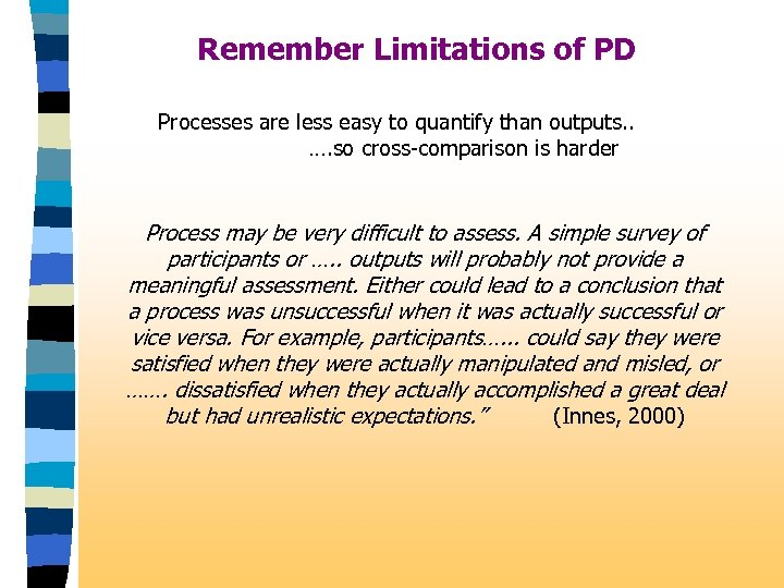 Remember Limitations of PD Processes are less easy to quantify than outputs. . ….