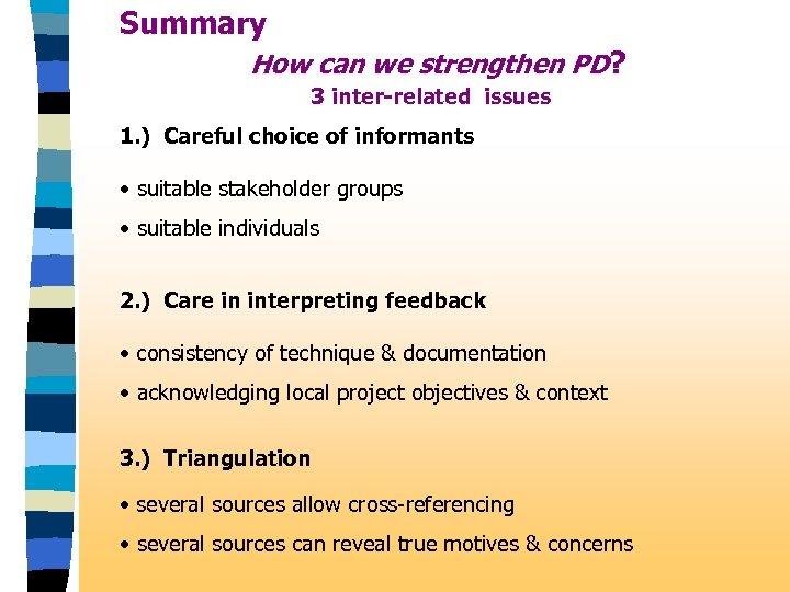 Summary How can we strengthen PD? 3 inter-related issues 1. ) Careful choice of