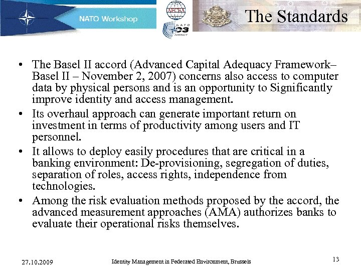 The Standards • The Basel II accord (Advanced Capital Adequacy Framework– Basel II –