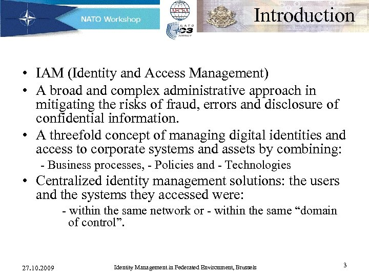 Introduction • IAM (Identity and Access Management) • A broad and complex administrative approach