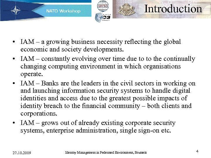 Introduction • IAM – a growing business necessity reflecting the global economic and society