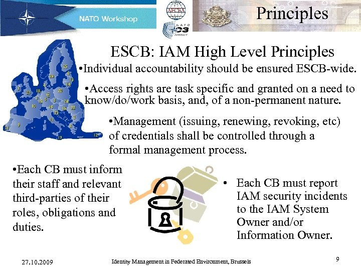 Principles ESCB: IAM High Level Principles • Individual accountability should be ensured ESCB-wide.