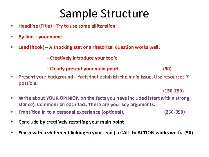 Sample Structure • Headline (Title) - Try to use some alliteration • By-line –