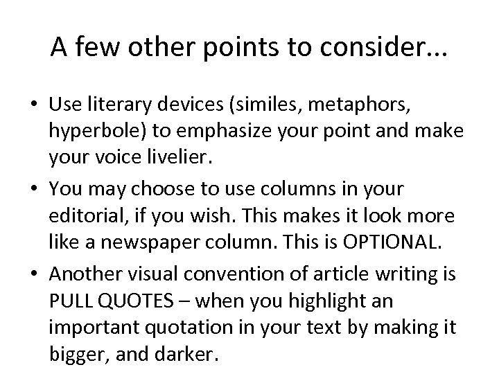 A few other points to consider. . . • Use literary devices (similes, metaphors,