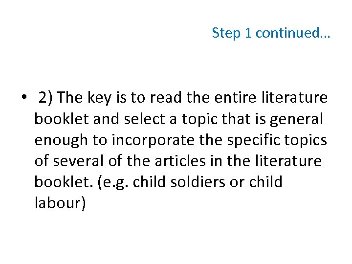 Step 1 continued… • 2) The key is to read the entire literature booklet