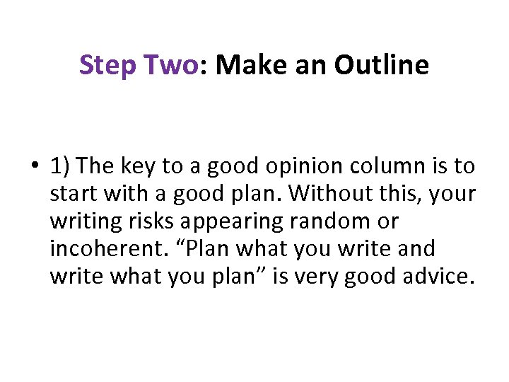 Step Two: Make an Outline • 1) The key to a good opinion column