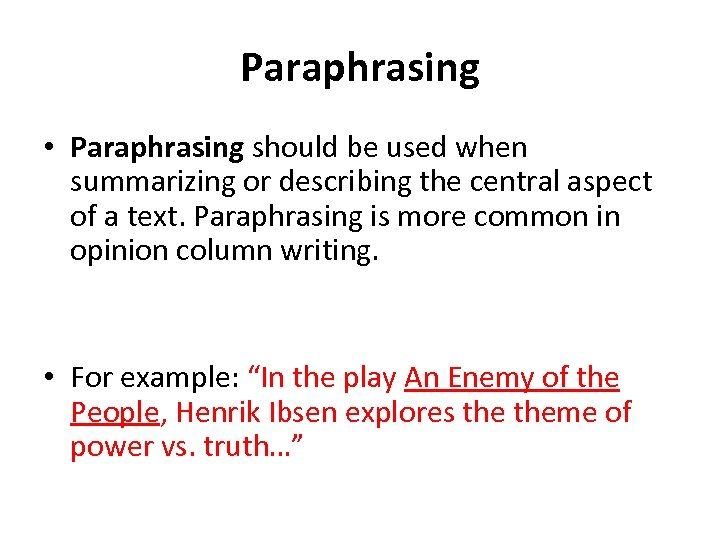 Paraphrasing • Paraphrasing should be used when summarizing or describing the central aspect of
