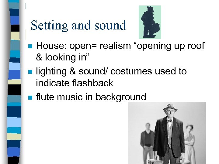"""Setting and sound n n n House: open= realism """"opening up roof & looking"""