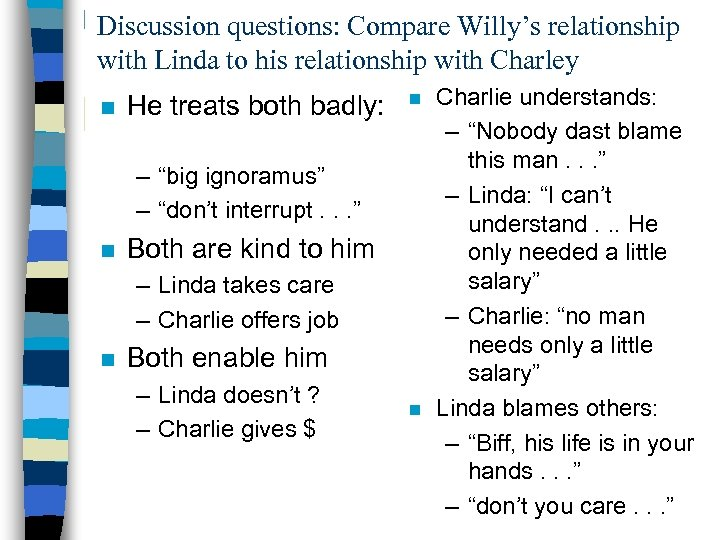Discussion questions: Compare Willy's relationship with Linda to his relationship with Charley n He