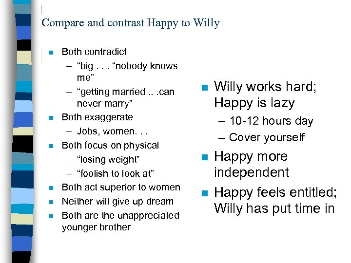 """Compare and contrast Happy to Willy n n n Both contradict – """"big. ."""