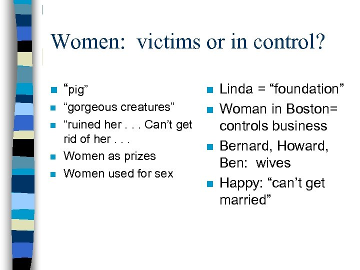 """Women: victims or in control? n """"pig"""" n n """"gorgeous creatures"""" """"ruined her. ."""