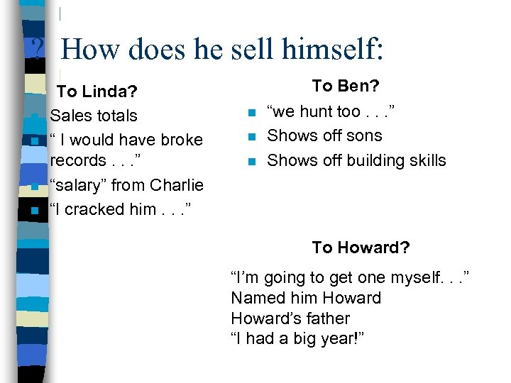 """? How does he sell himself: n n To Linda? Sales totals """" I"""