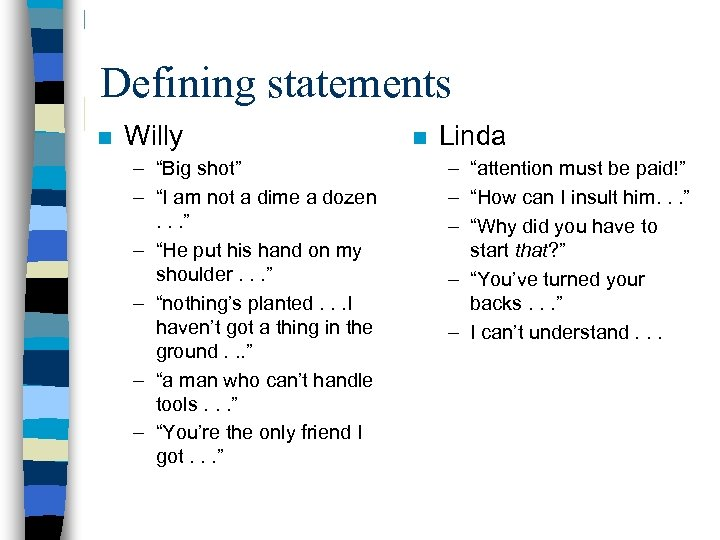 """Defining statements n Willy – """"Big shot"""" – """"I am not a dime a"""
