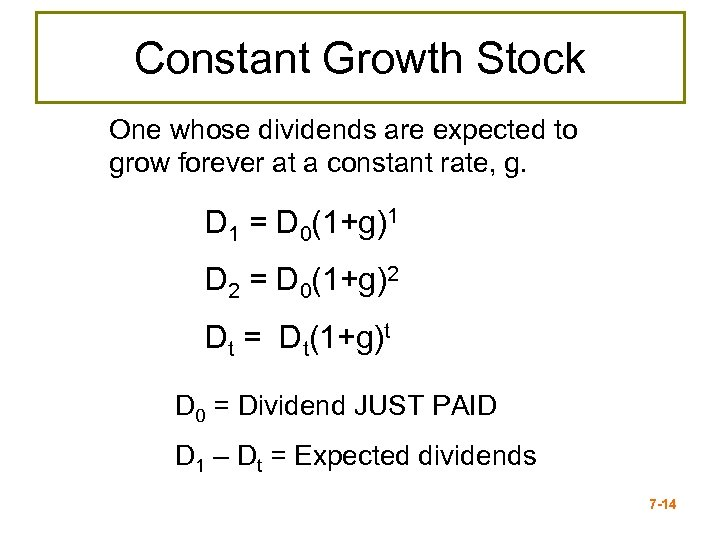 Constant Growth Stock One whose dividends are expected to grow forever at a constant