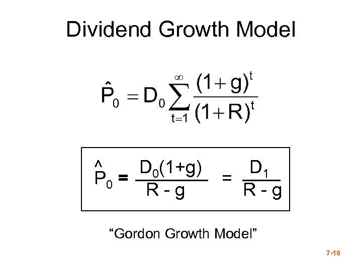 Dividend Growth Model ^ D 0(1+g) P 0 = R-g D 1 = R-g