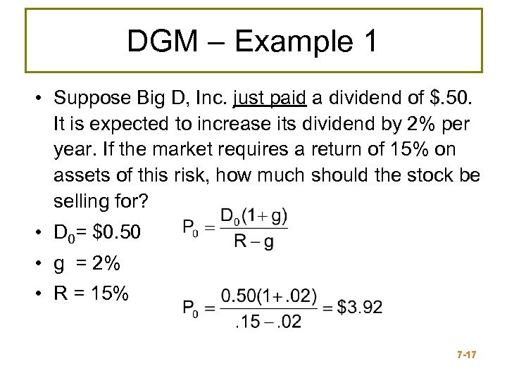 DGM – Example 1 • Suppose Big D, Inc. just paid a dividend of