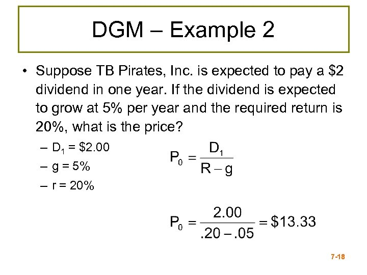 DGM – Example 2 • Suppose TB Pirates, Inc. is expected to pay a