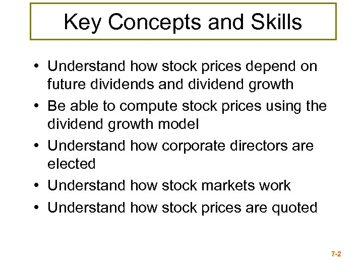 Key Concepts and Skills • Understand how stock prices depend on future dividends and