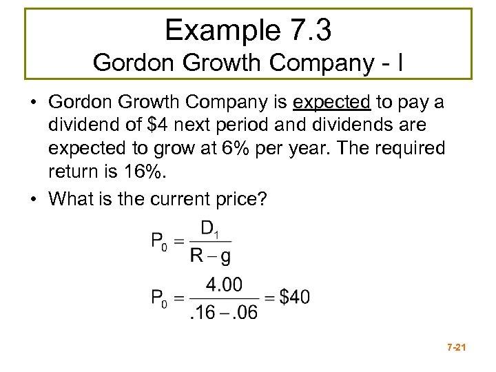 Example 7. 3 Gordon Growth Company - I • Gordon Growth Company is expected