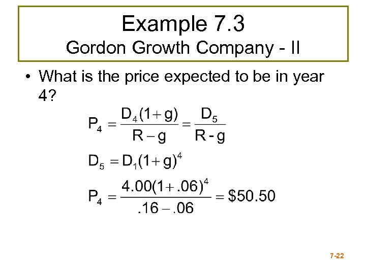 Example 7. 3 Gordon Growth Company - II • What is the price expected