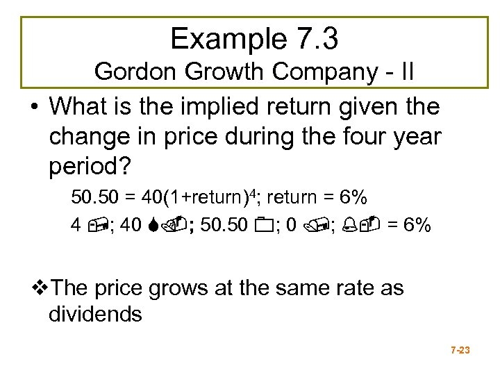 Example 7. 3 Gordon Growth Company - II • What is the implied return