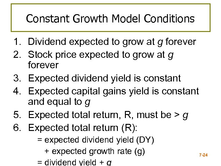 Constant Growth Model Conditions 1. Dividend expected to grow at g forever 2. Stock