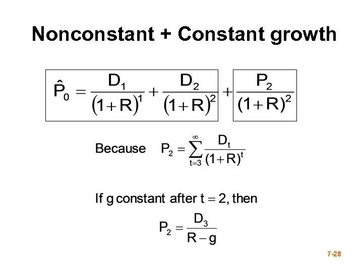 Nonconstant + Constant growth 7 -28