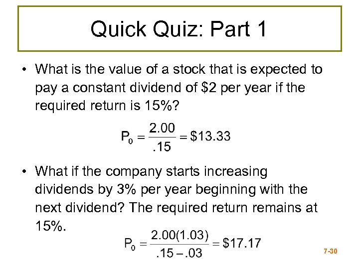 Quick Quiz: Part 1 • What is the value of a stock that is