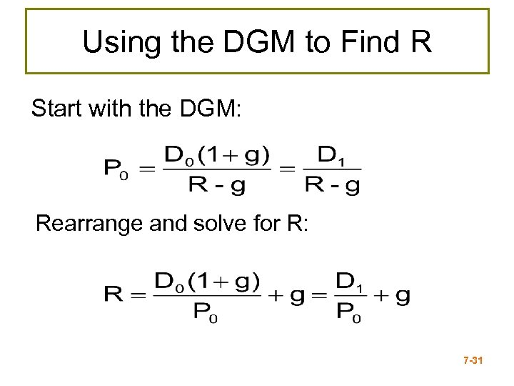Using the DGM to Find R Start with the DGM: Rearrange and solve for