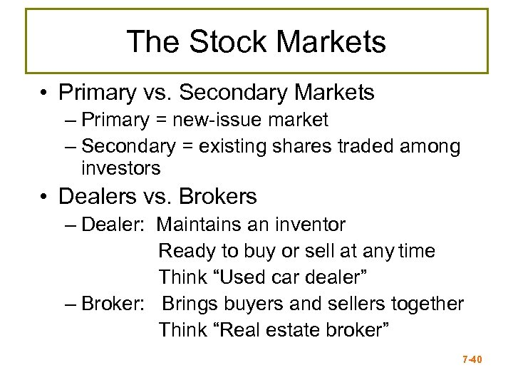The Stock Markets • Primary vs. Secondary Markets – Primary = new-issue market –
