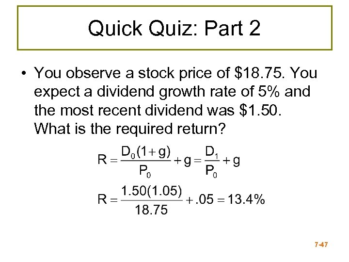 Quick Quiz: Part 2 • You observe a stock price of $18. 75. You